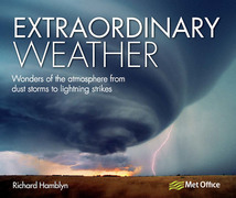 Extraordinary Weather: Amazing tricks of nature from the spectacular to the surprising