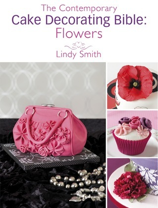 The Contemporary Cake Decorating Bible: Flowers: A Sample Chapter from the Contemporary Cake Decorating Bible