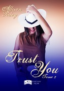 Disturb You, tome 2 : Trust You
