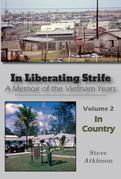 In Liberating Strife: A Memoir of the Vietnam Years, Volume 2