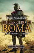 Il guerriero di Roma. Il trionfo dell'impero