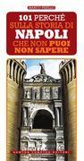 101 perché sulla storia di Napoli che non puoi non sapere