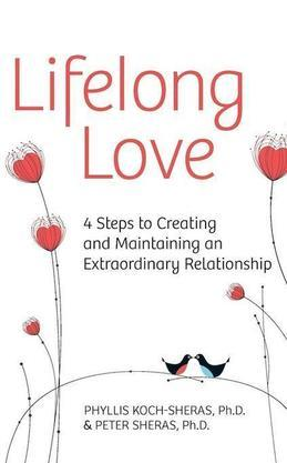 Lifelong Love: 4 Steps to Creating and Maintaining an Extraordinary Relationship