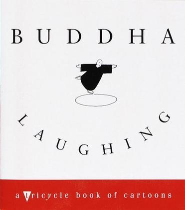 Buddha Laughing: A Tricycle Book of  Cartoons