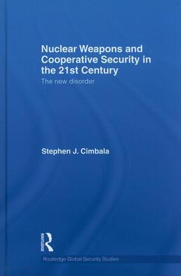 Nuclear Weapons and Cooperative Security in the 21st Century: The New Disorder