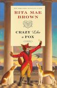 Crazy Like a Fox: A Novel