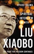 Spiritual Interview with Liu Xiaobo