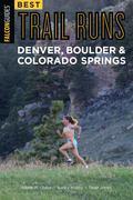 Best Trail Runs Denver, Boulder & Colorado Springs