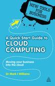 A Quick Start Guide to Cloud Computing: Moving Your Business into the Cloud