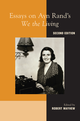 """Essays on Ayn Rand's """"We the Living"""""""