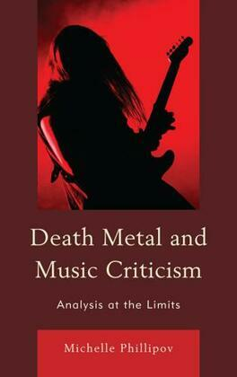 Death Metal and Music Criticism: Analysis at the Limits