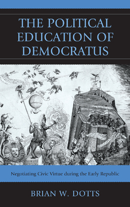 The Political Education of Democratus: Negotiating Civic Virtue during the Early Republic