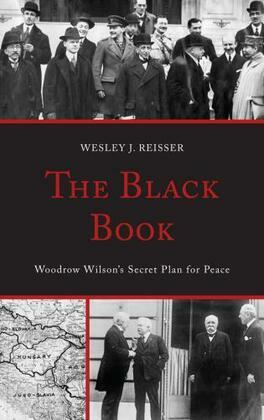 The Black Book: Woodrow Wilson's Secret Plan for Peace