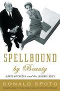 Spellbound by Beauty: Alfred Hitchcock and His Leading Ladies