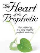 The Heart of the Prophetic