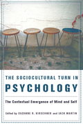 The Sociocultural Turn in Psychology: The Contextual Emergence of Mind and Self