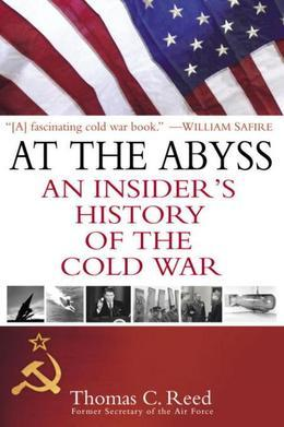 At the Abyss: An Insider's History of the Cold War