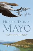 Historic Tales of Mayo
