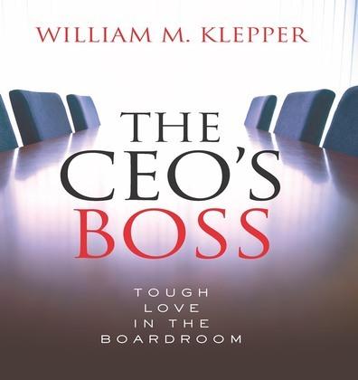 The CEO's Boss: Tough Love in the Boardroom