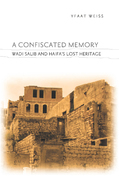 A Confiscated Memory: Wadi Salib and Haifa's Lost Heritage