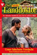 Der neue Landdoktor 55 - Arztroman