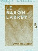 Le Baron Larrey