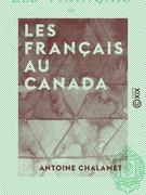 Les Français au Canada - Découverte et colonisation