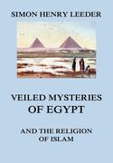 Veiled Mysteries of Egypt and the Religion of Islam