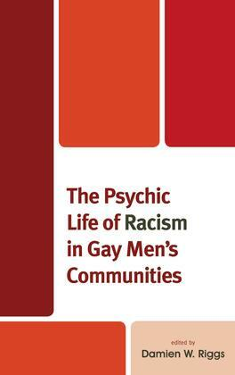 The Psychic Life of Racism in Gay Men's Communities