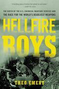 Hellfire Boys: The Birth of the U.S. Chemical Warfare Service and the Race for the World¿s Deadliest Weapons