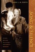 Sara L. M. L. M. Davis - Song and Silence: Ethnic Revival on China's Southwest Borders