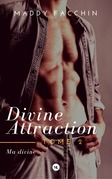 Divine attraction, tome 2