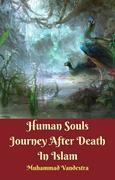 Human Souls Journey After Death In Islam
