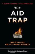 The Aid Trap: Hard Truths About Ending Poverty