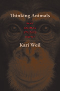 Thinking Animals: Why Animal Studies Now?