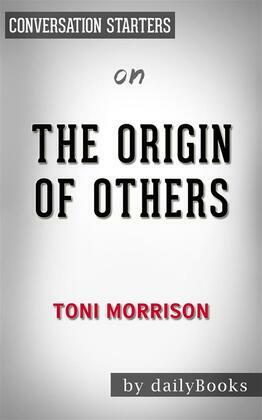 The Origin of Others: by Toni Morrison| Conversation Starters