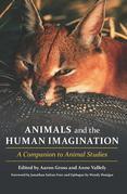 Animals and the Human Imagination: A Companion to Animal Studies