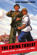 The China Threat: Memories, Myths, and Realities in the 1950s