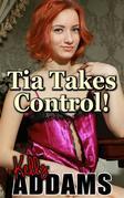 Tia Takes Control
