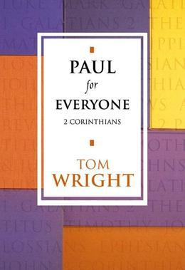 Paul for Everyone: 2 Corinthians (New Testament for Everyone): 2 Corinthians