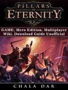 Pillars of Eternity Game, Hero Edition, Multiplayer, Wiki, Download Guide Unofficial
