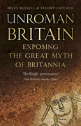 UnRoman Britain: Exposing the Great Myth of Britannia