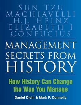 Management Secrets from History: Historical Wisdom for Modern Business