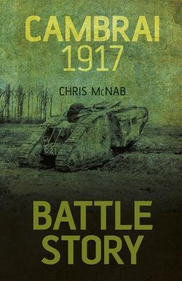 Battle Story: Cambrai 1917