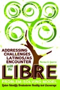 Addressing Challenges Latinos/as Encounter with the LIBRE Problem-Solving Model