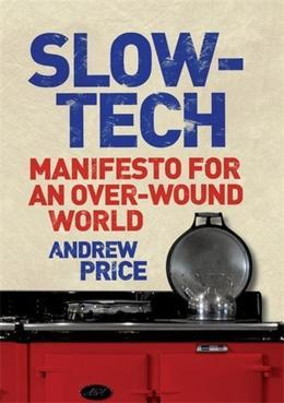 Slow-Tech: Manifesto for an Over-Wound World