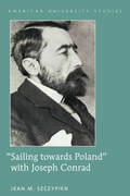 """Sailing towards Poland"" with Joseph Conrad"