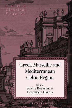 Greek Marseille and Mediterranean Celtic Region