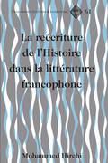 La reécriture de l'Histoire dans la littérature francophone