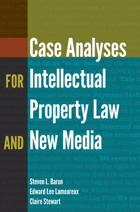 Case Analyses for Intellectual Property Law and New Media